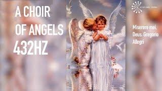 ◦ A Choir of Angels 432hz ◦ (Music Slowed 800%) ● Allegri ◦ Miserere mei, Deus