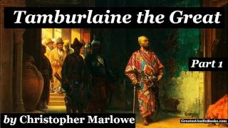 Tamburlaine the Great by Christopher Marlowe - PART 1 of 2 - FULL AudioBook | Greatest Audio Books