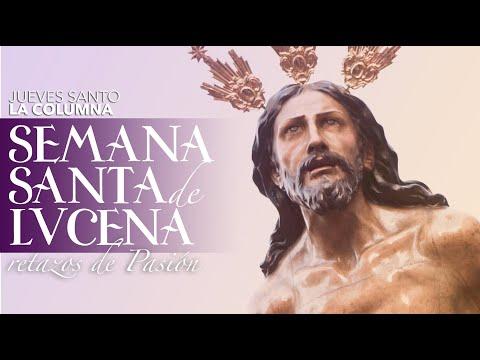 VÍDEO: Retazos de la Semana Santa de Lucena. Jueves Santo: La Columna