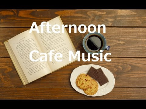 Hello, Enjoy Relaxing Afternoon Cafe Music