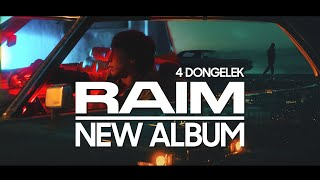 RaiM – NEW ALBUM (4 DONGELEK)