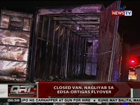 QRT: Closed van, nagliyab sa EDSA-Ortigas Flyover