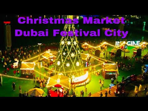 Dubai Festival City Mall Magical Christmas Market and New Year Clelbration 2019
