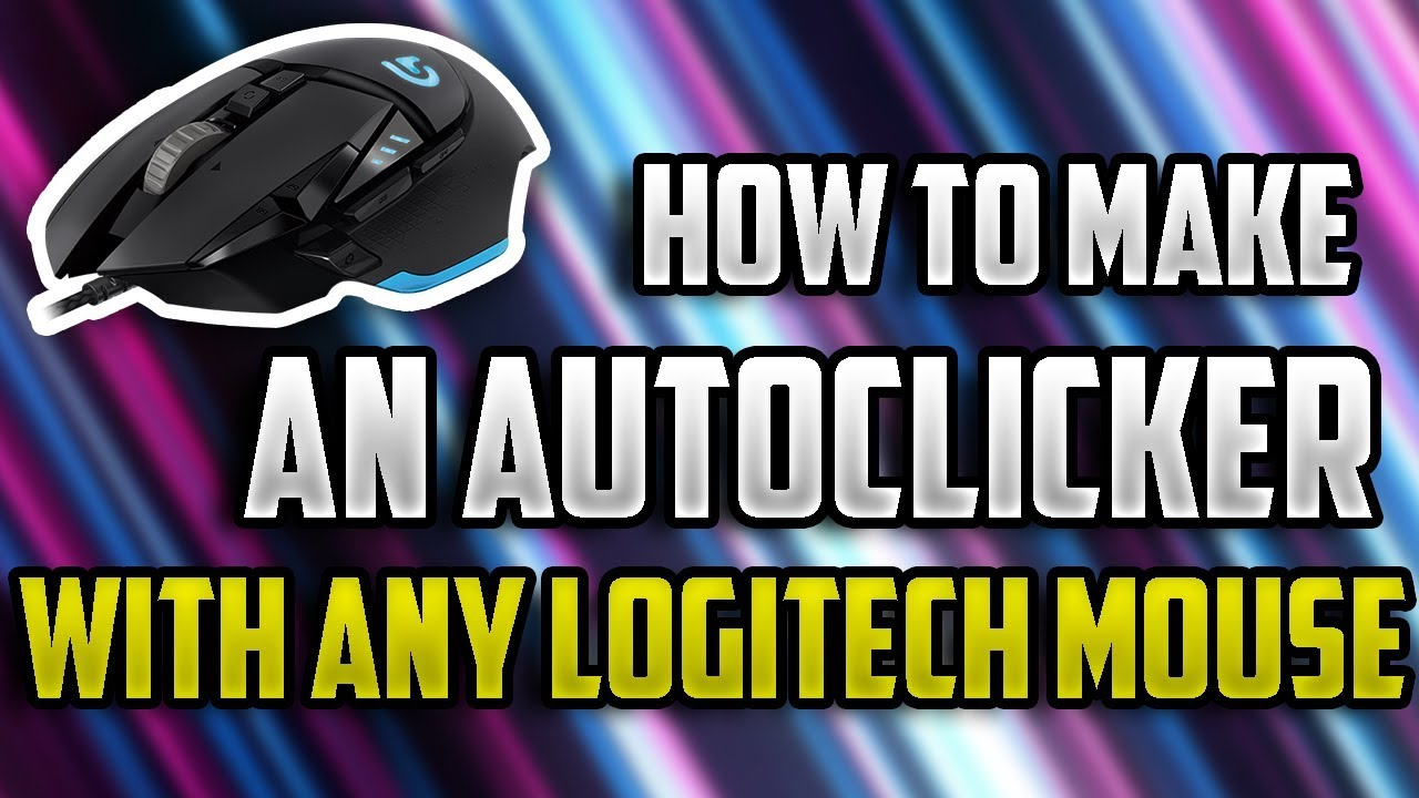 How to make an Auto Clicker with any Logitech Gaming Mouse