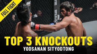 Yodsanan Sityodtong's Top 3 Knockouts