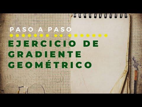 Ejercicio de Gradiente Geométrico Explicado paso a Paso