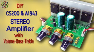 DIY Powerful Stereo Amplifier using C5200 & A1943 with Heavy Bass Treble Volume Homemade