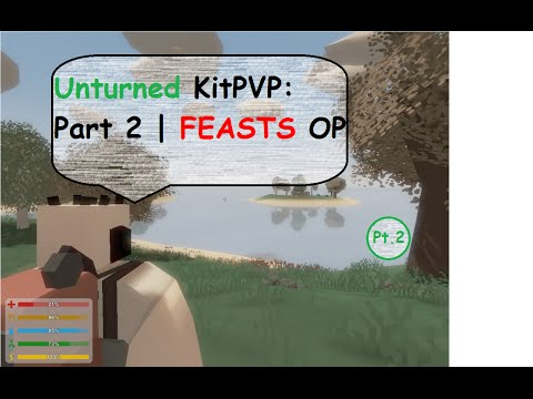 Unturned KitPVP PT.2   Feasts OP!