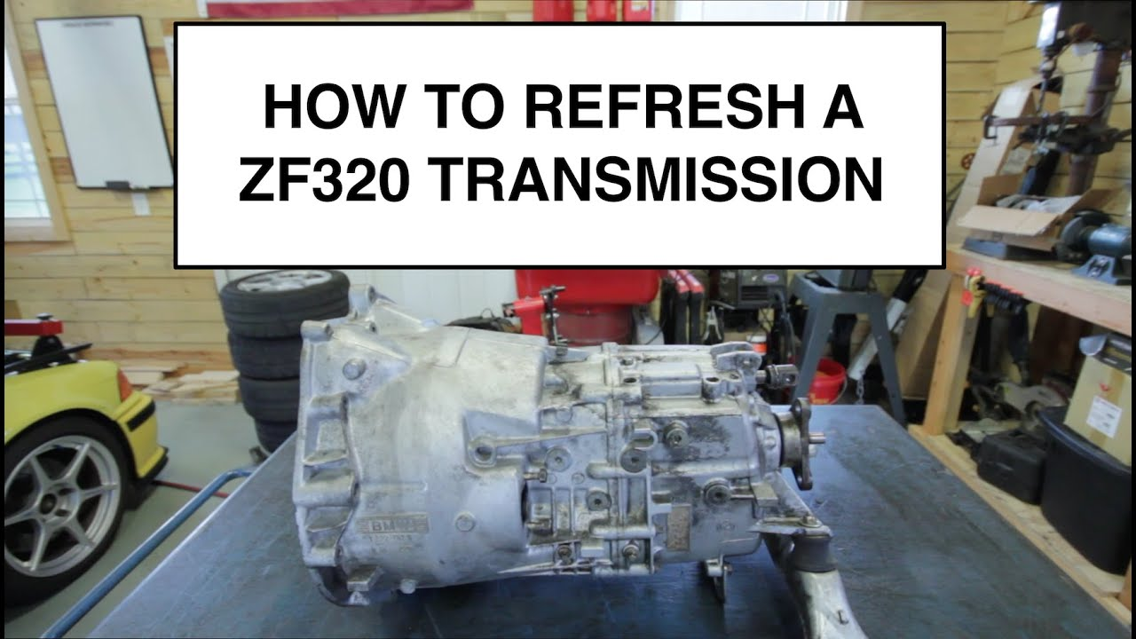 HOW TO REFRESH A ZF320 TRANSMISSION (328i/M3)