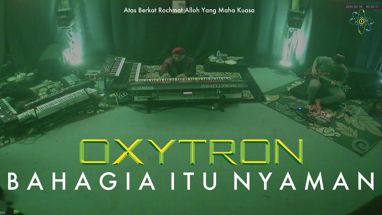 OXYTRON - BAHAGIA ITU NYAMAN (Anti Parno COVID-19 Live Studio Session)