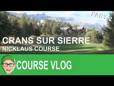 Crans Sur Sierre Nicklaus Course Part 2
