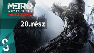 Metro 2033 Redux [RANGER HARDCORE] végigjátszás magyar kommentárral 20.rész - D6