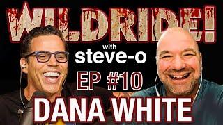 Wild Ride! w/ Steve-O - Ep #10: Dana White