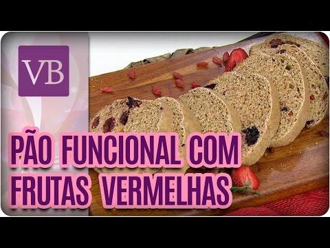 Pão Funcional Com Frutas Vermelhas - Você Bonita (08/09/16)
