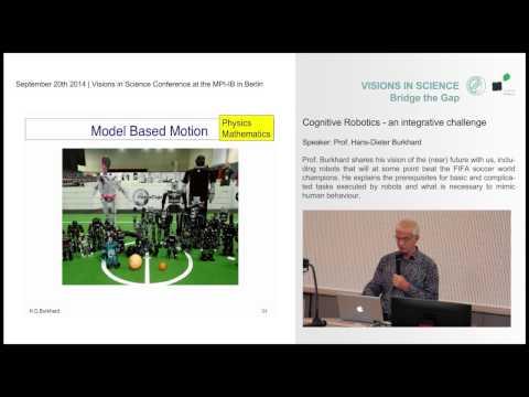 "Visions in Science 2014 | Hans-Dieter Burkhard ""Cognitive Robotics – an integrative challenge"""