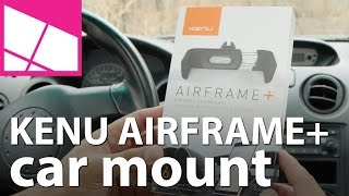 Kenu Airframe Plus car mount for phablets