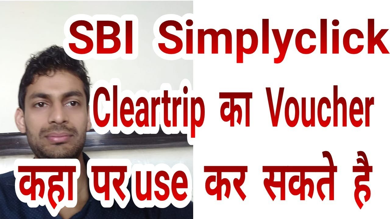 SBI Simplyclick Credit Card 2000rs Cleartrip Voucher conditions