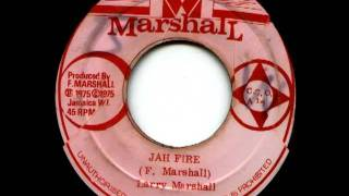 LARRY MARSHALL - Jah fire + version