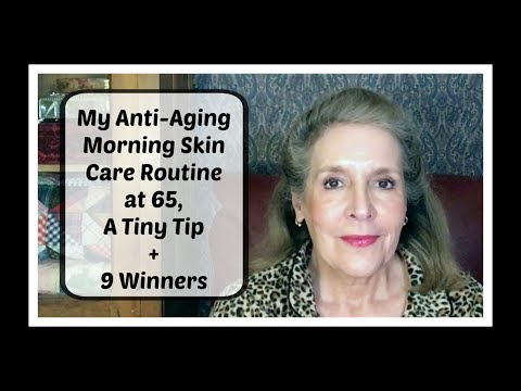 Anti-Aging  Morning Skin Care Routine at 65 + A Tiny Tip