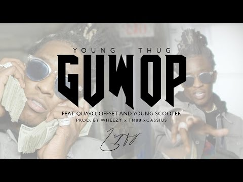 Young Thug - Guwop feat. Quavo, Offset, and Young Scooter [O