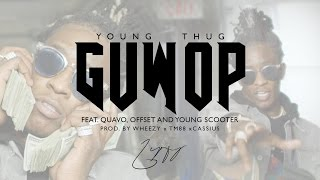 Смотреть клип Young Thug - Guwop Feat. Quavo, Offset, And Young Scooter