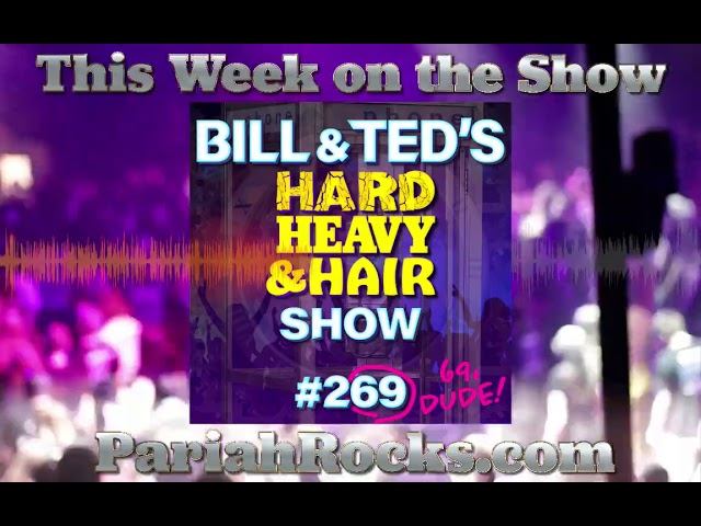 This Week, it's Bill & Ted's Hard, Heavy & Hair Show