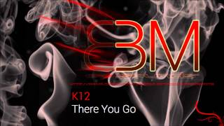 K12 - There You Go [Moombahton] (Burn The Fire Release)