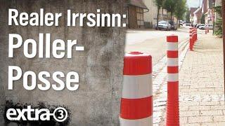 Realer Irrsinn: Poller-Posse in Ochsenbach