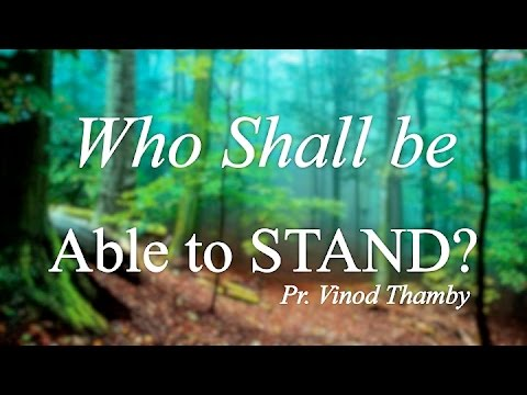 """Worship: """"Who Shall be Able To Stand?"""""""