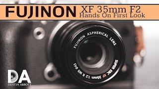 Fujinon XF 35mm F2:  Hands On First Look  | 4K