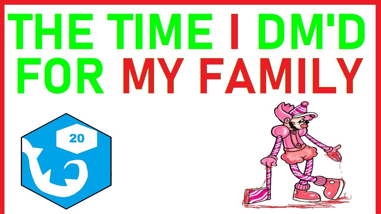 The Time I DM'd For My Family (D&D&F End) | r/rpghorrorstories