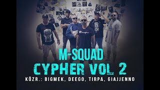 M-Squad - Cypher 2. (közr. Bigmek, Deego, Tirpa, Giajjenno)
