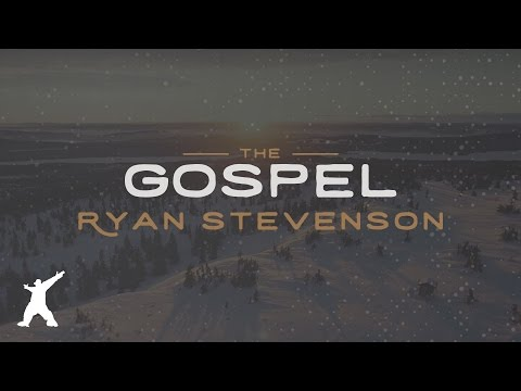 Ryan Stevenson - The Gospel (Official Lyric Video)