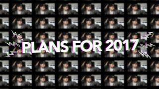 PLANS FOR 2017 // VLOG #001