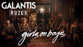 Смотреть клип Galantis & Rozes - Girls On Boys