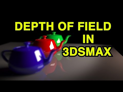 3ds Max Tutorial - Depth Of Field In 3ds Max
