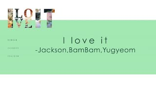 [Han/中字/Eng] Jackson , BamBam and Yugyeom of GOT7 - I love it (Present : YOU & ME edition)