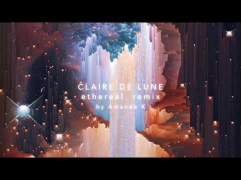 Clair De Lune Ethereal Remix