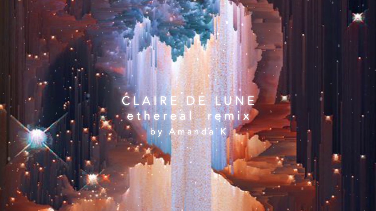 Download Clair De Lune Ethereal Remix