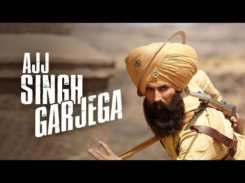 Ajj Singh Garjega - Kesari   Akshay Kumar & Parineeti Chopra   Jazzy B   Chirrantan Bhatt