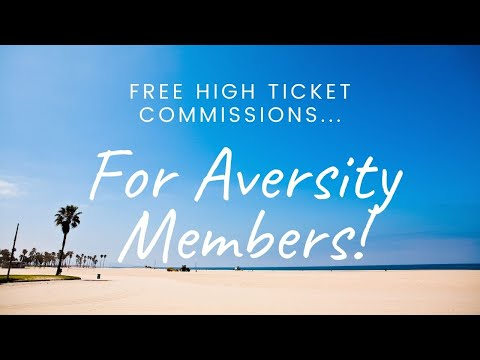 How to Earn High Ticket Commissions For FREE on Aversity!