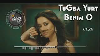 Tuğba Yurt - Benim O (Engin Öztürk Remix)