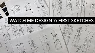 Watch Me Design 7: First Sketches