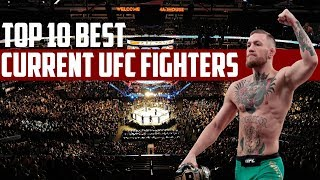 Top 10 Best Current UFC Fighters