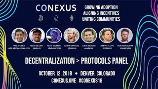 Decentralization Over Protocols Panel #CONEXUS18