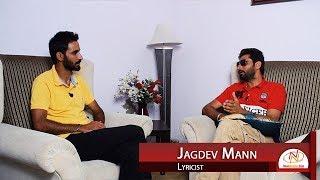 Interview of Jagdev Mann, Lyricist