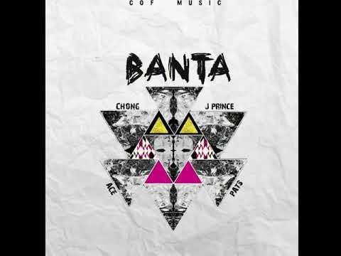 Banta - Chong | J-Prince | Pats | Ace (COF Music)