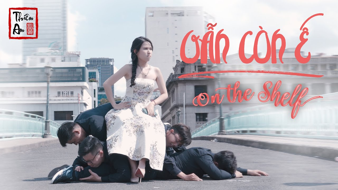 VẪN CÒN Ế (On The Shelf) Official MV 4K - Thiên An