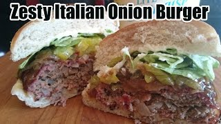 Zesty Italian Onion Burger Recipe