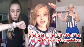 Top Musical.ly Compilation - She Sets The City On Fire